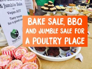Bake Sale, BBQ & Jumble Sale for A Poultry Place Sanctuary – 8 July 2017