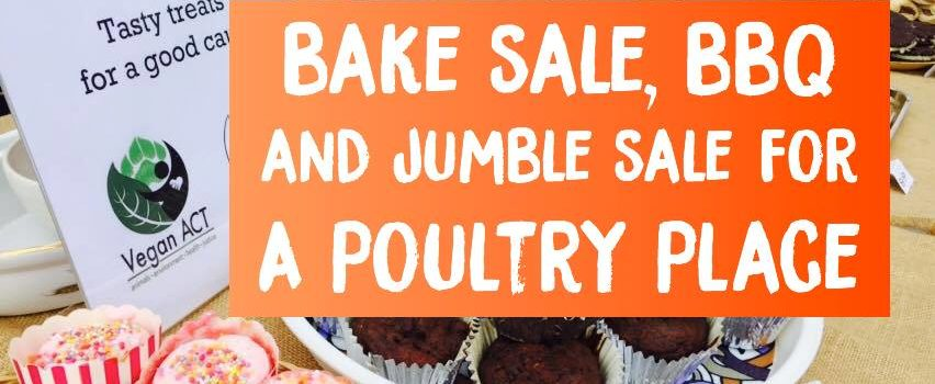 Support Bake Sale, BBQ & Jumble Sale for A Poultry Place Sanctuary – Saturday, 8 July