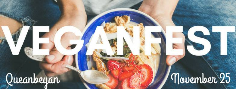 Queanbeyan Veganfest – Sunday, 25 November 2018