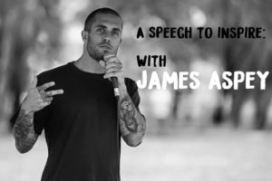 A Speech to Inspire with James Aspey – 27 March 2017