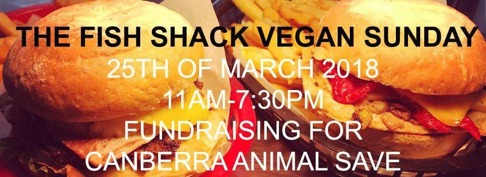 Fish Shack Vegan Sunday for Canberra Animal Save – Sunday, 25 March 2018